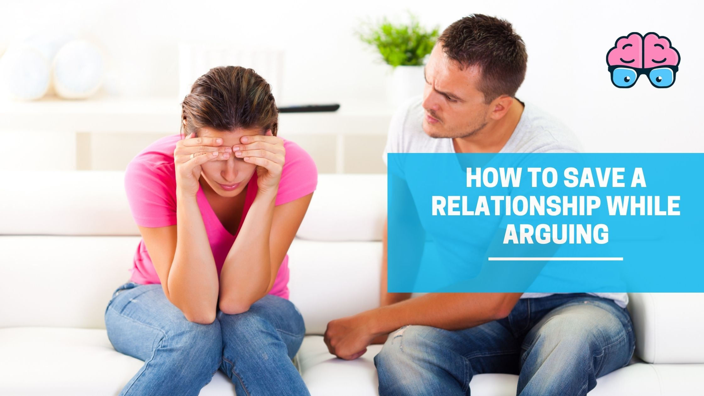 How to save a Relationship while Arguing