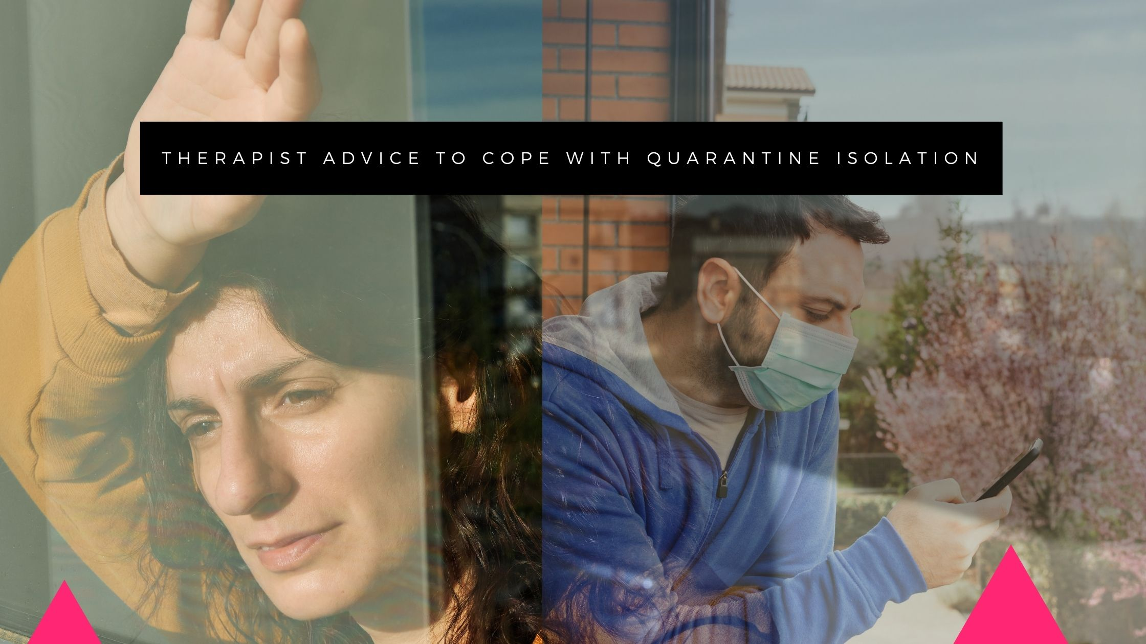 Therapist-advice-to-cope-with-quarantine-isolation